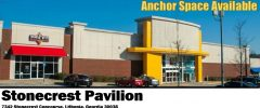 ANCHOR SPACE For LEASE- Stonecrest Pavilion